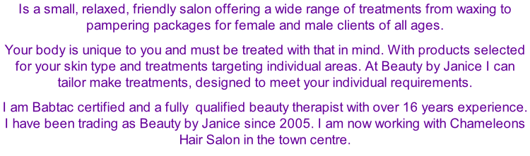 Beauty By Janice is a small relaxed Beauty Salon in Cheltenham town centre